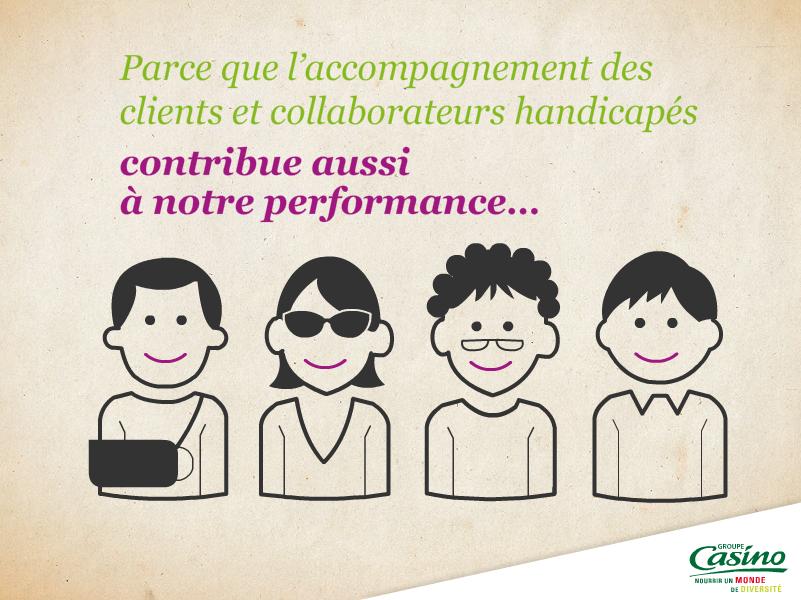 Parce que l'accompagnement des clients et collaborateurs handicapés contribue aussi à notre performance
