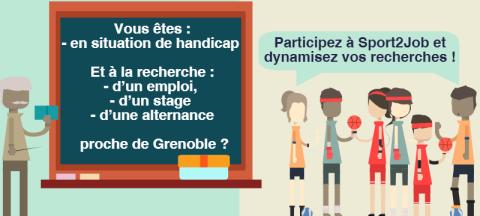 Vous êtes : - en situation de handicap Et à la recherche : - d'un emploi, - d'un stage - d'une alternance proche de Grenoble ? Participez à Sport2Job et dynamisez vos recherches !