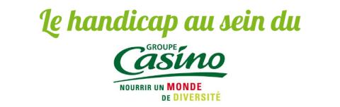 Le handicap au sein du Groupe Casino: