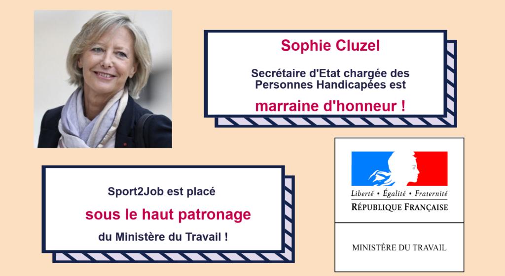 Sophie Cluzel, Secrétaire d'Etat chargée des Personnes Handicapées est marraine d'honneur! Sport2Job est placé sous le haut patronage du Ministère du Travail!